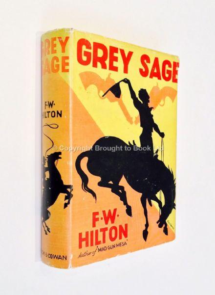 Grey Sage by F W Hilton First Edition Rich & Cowan